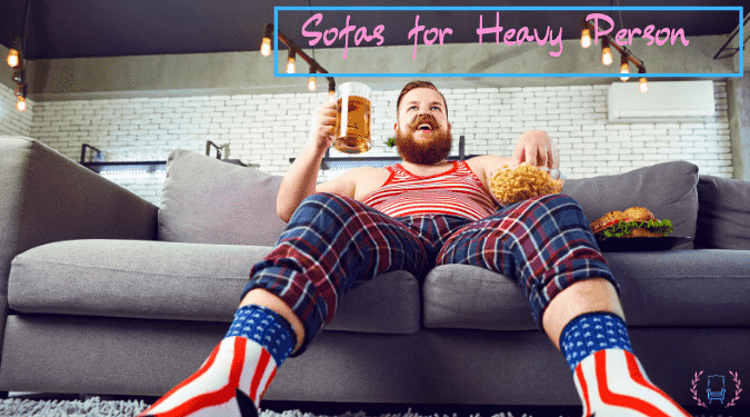best sofa for heavy person reviewed